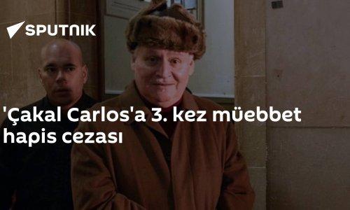 'Çakal Carlos'a 3. kez müebbet hapis cezası